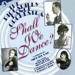 Shall We Dance?, Piccadilly Dance Orchestra