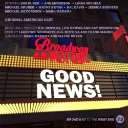 73 Good News! (Broadway to West End)
